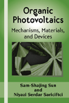 Organic Photovoltaics: Mechanisms, Materials, and Devices