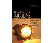 Advanced Lighting Controls: Energy Savings, Productivity, Technology & Applications